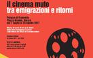 IL CINEMA MUTO - tra emigrazioni e ritorni