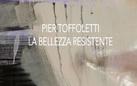 Pier Toffoletti. La bellezza resistente