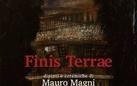Mauro Magni. Finis Terrae