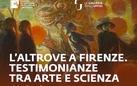 L'Altrove a Firenze. Testimonianze fra arte e scienza - Ciclo di conferenze