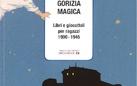Gorizia magica. Libri e giocattoli per ragazzi (1900-1945)