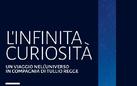 L'infinita curiosità. Un viaggio nell'universo in compagnia di Tullio Regge